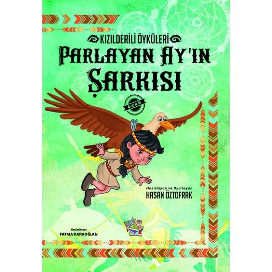 PARLAYAN AY'IN ŞARKISI/Kızılderili Öyküleri