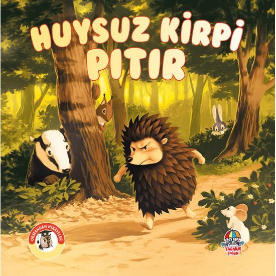 ORMANDAN HİKAYELER- HUYSUZ KİRPİ PITIR