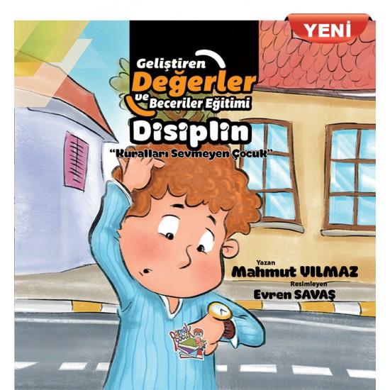 GELİŞTİREN DEĞERLER VE BECERİLER EĞİTİMİ Disiplin / Kuralları Sevmeyen Çocuk (YENİ)